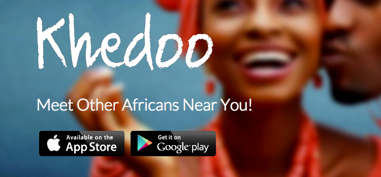Meet Other Africans Near You – Download Khedoo.com